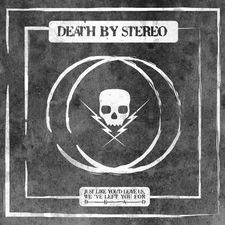 Death By Stereo - Just Like You'd Leave Us, We've Left You for Dead - EP