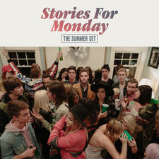 The Summer Set - Stories for Monday