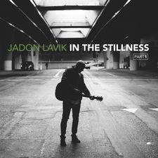 Jadon Lavik - In the Stillness, Pt. 1 - EP