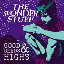 The Wonder Stuff - Good Deeds & Highs - Single