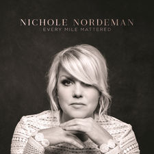 Nichole Nordeman - Every Mile Mattered