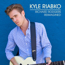 Kyle Riabko - Richard Rodgers Reimagined