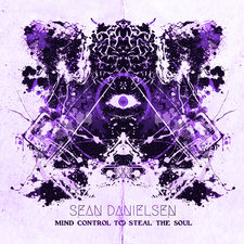 Sean Danielsen - Mind Control to Steal the Soul - EP