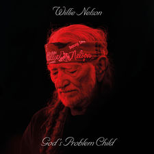 Willie Nelson - God's Problem Child