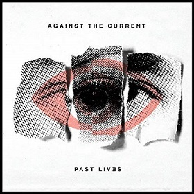 Against The Current - Past Lives