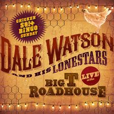 Dale Watson - Live at the Big T Roadhouse, Chicken S#!+ Bingo Sunday