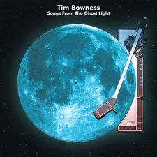 Tim Bowness - Songs from the Ghost Light