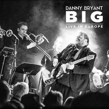 Danny Bryant - Big (Live)