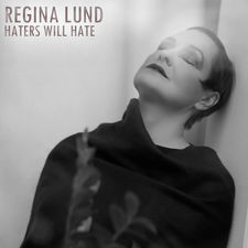 Regina Lund - Haters Will Hate - Single