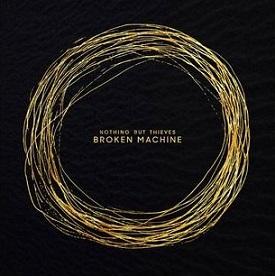 Nothing but Thieves - Broken Machine
