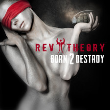 Rev Theory - Born 2 Destroy - Single