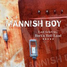 Mannish Boy - Last ticket to... Rock\'n\'roll Land