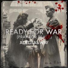 Adelitas Way - Ready for War (Pray for Peace) - Single