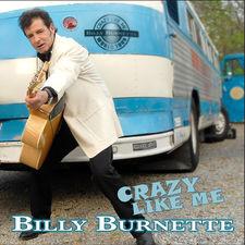 Billy Burnette - Crazy Like Me