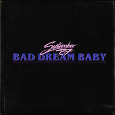 September 87 - Bad Dream Baby - Single