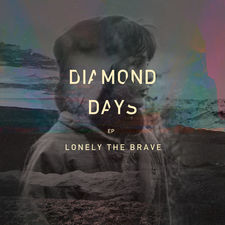 Lonely the Brave - Diamond Days EP