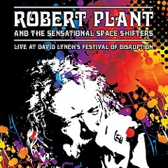 Robert Plant - And the Sensational Spaceshifters - Live at David Lynch\'s Festival of Disruption