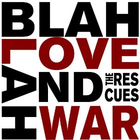 The Rescues - Blah Blah Love and War 