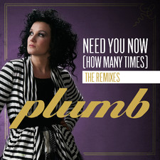 Plumb - Need You Now (How Many Times) (The Remixes)