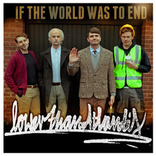 Lower Than Atlantis - If the World Was to End - Single