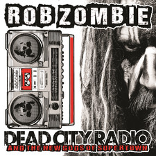 Rob Zombie - Dead City Radio and the New Gods of Supertown - Single
