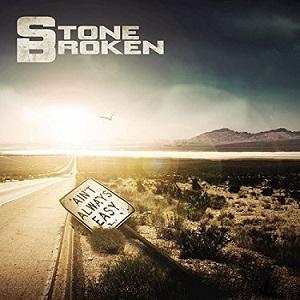 Stone Broken - Aint Always Easy