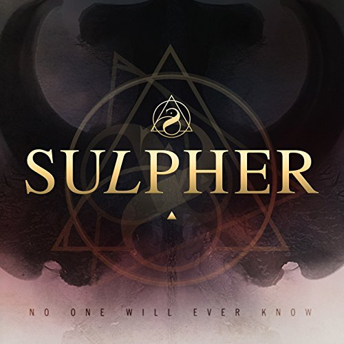 Sulpher - No One Will Ever Know
