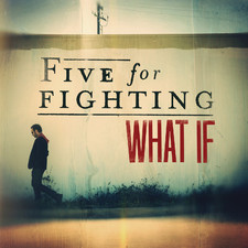 Five for Fighting - What If - Single
