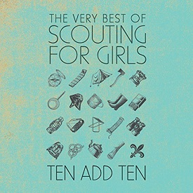 Scouting For Girls - Ten Add Ten : The Very Best Of
