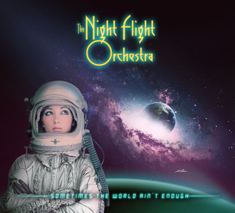The Night Flight Orchestra - Sometimes The World Aint Enough