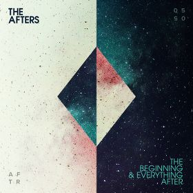 The Afters - The Beginning And Everything After