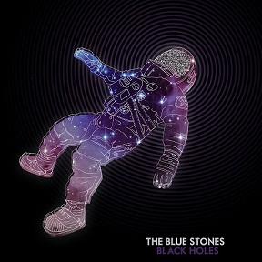 The Blue Stones - Black Holes