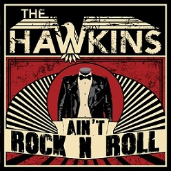 The Hawkins - Ain´t Rock´n´Roll