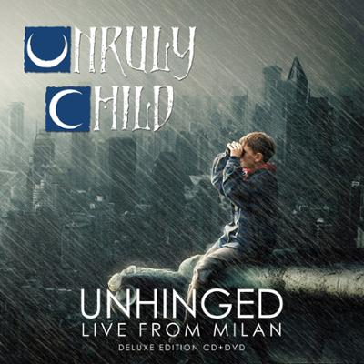 Unruly Child - Unruly, live and unhinged