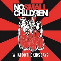 No Small Children - What Do The Kids Say?
