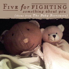 Five for Fighting - Something About You (Theme from The Baby Borrowers) - Single