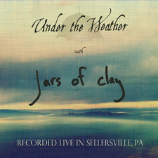 Jars of Clay - Under the Weather (Live in Sellersville, Pa) - EP