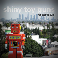 Shiny Toy Guns - Rocketship 2010 - EP