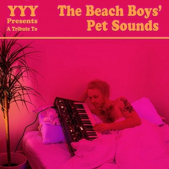 YYY - A Tribute To The Beach Boys Pet Sounds