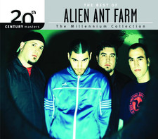 Alien Ant Farm - The Best of Alien Ant Farm 20th Century Masters the Millennium Collection